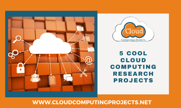 Recent 5 cool Cloud computing research projects for students