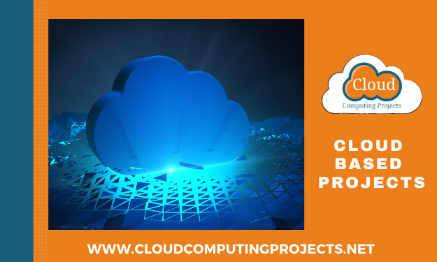 Recent Research Ideas for implementing cloud based projects