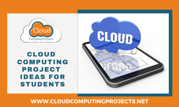 Trending Cloud Computing project ideas for students