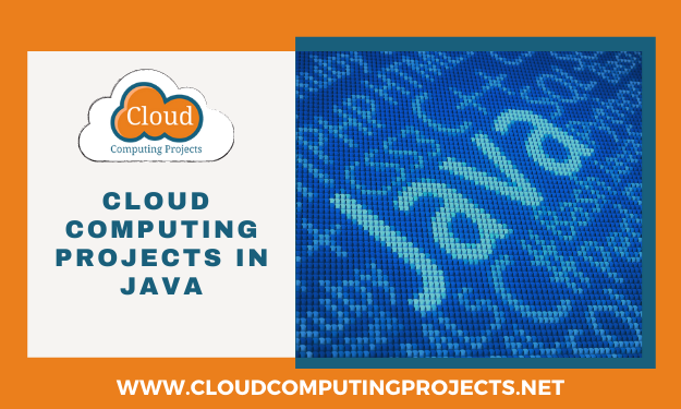 Cloud Computing Research Projects in Java Programming
