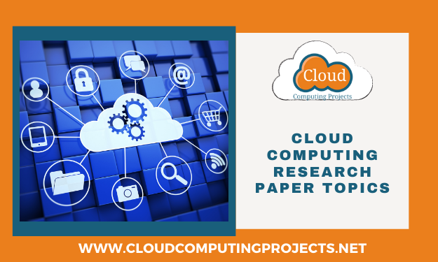 Implementing cloud Computing Research Paper Topics for Research Scholars
