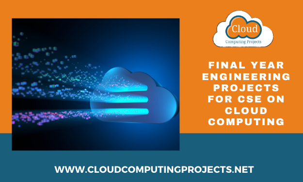 Implementing Final Year Engineering Projects for CSE on cloud computing domain