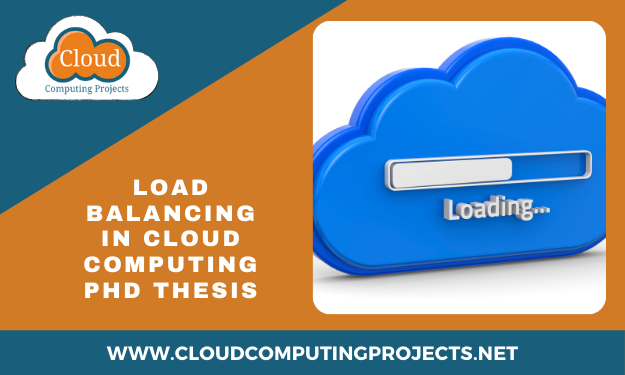 Implementing Load balancing in cloud computing research thesis