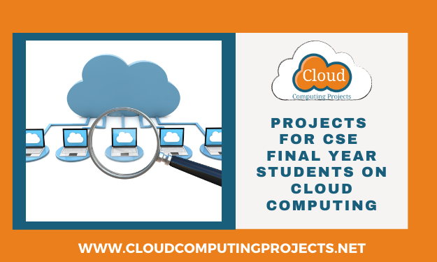 Implementing Projects for CSE Final Year students on Cloud Computing