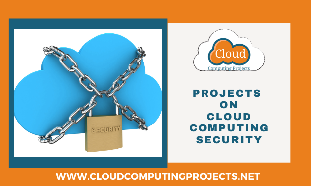 Research Projects on cloud Computing Security focused