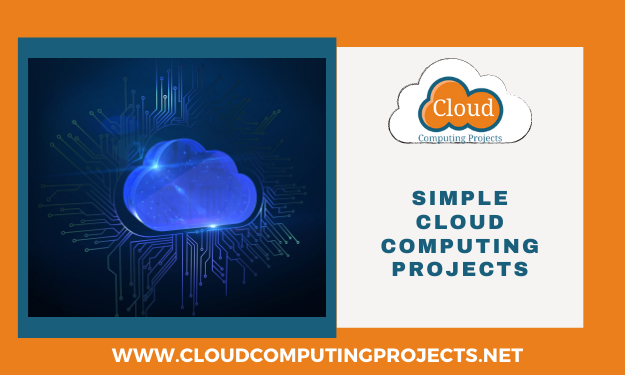 Complex to simple cloud Computing Projects with source code