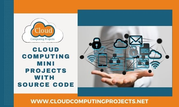 Cloud Computing Mini Projects With Source Code